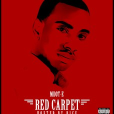 MDotE – Red Carpet (Hosted By Dice)