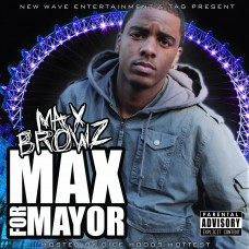 Max Browz – Max For Mayor (Hosted By Dice)