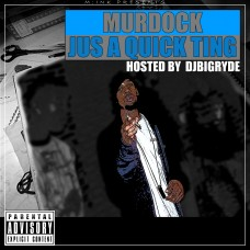 Murdock – Jus A Quick Ting