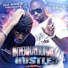 DJ Ames Presents – International Hustle UK 3 (Hosted By SAS)