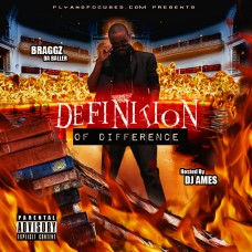 Braggz Da Baller – Definition Of Difference (Hosted By DJ Ames)