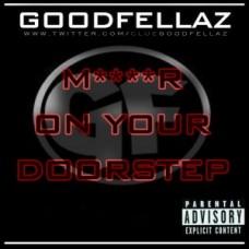 Goodfellaz – Murder On Your Doorstep
