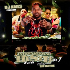 DJ Ames Presents International Hustle UK Edition Vol 7 (Hosted By 1Up Empire)