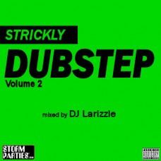 DJ Larizzle – Strickly Dubstep Vol. 2