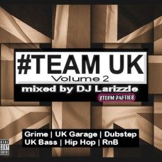 DJ Larizzle – Team UK Vol. 2
