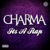 Charma – Its a Rap