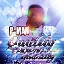 P-Man – Quality Over Quantity  (Mixed By DJ Shabz)