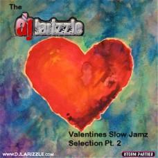 DJ Larizzle – The Valentines Slow Jamz Selection Pt. 2