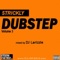 DJ Larizzle – Strickly Dubstep Vol. 3