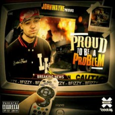 John Wayne – Proud 2 Be A Problem