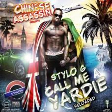 Stylo G – Call Me A Yardie Reloaded