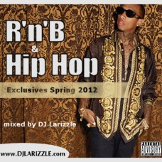DJ Larizzle – RnB & Hip Hop Exclusives Spring 2012