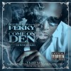 Fekky – Come on Den (Hosted by DJ Whoo Kid)