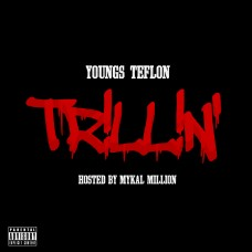 Youngs Teflon – Trillin