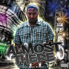 Young Ess – Almost There (Hosted By Mykal Million & Dice)