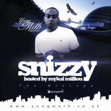 Yung Meth – Snizzy The Mixtape (Hosted By Mykal Million)