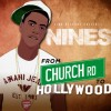 Nines – From Church Rd To Hollywood