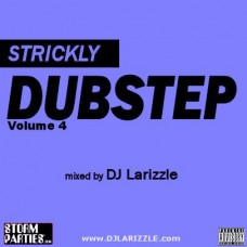 DJ Larizzle – Strickly Dubstep Vol. 4