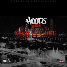 Hoods Hottest – No Days Off Vol.2 (Hosted By Dice)