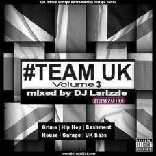 DJ Larizzle – Team UK Vol. 3