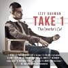 Izzy Rahman – Take 1 The Director's Cut