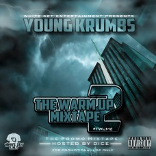 Young Krumbs – The Warm Up Mixtape 2 (Hosted By Dice)