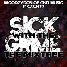 Woodzy Don – Sick With The Grime