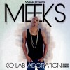 Meeks – The Co-Lab-Adoration (Hosted By DJ Cage)