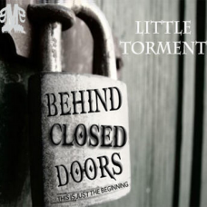 Little Torment – Behind Closed Doors