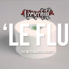 Versechild Presents –  'Le Flu (The Instrumental Project)