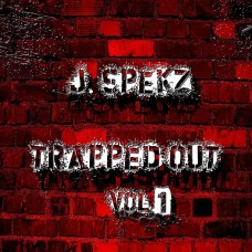 J. Spekz – Trapped Out EP