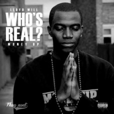 Lloyd Will – Whos Real (Hosted By Mykal Million & DJ Ames)