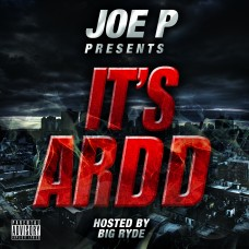 Joe P – It's Ardd (Hosted By Big Ryde)