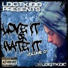 Ldotkidd – Love It Or Hate It Vol. 1