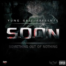 Yung Griz – S.O.O.N  – (Hosted By Dice Hoods Hottest)