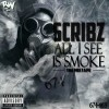 Scribz – All I See Is Smoke