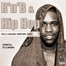 DJ Larizzle – Rnb & Hip Hop Exclusives Winter 2013