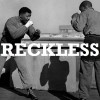 Recklin – Reckless
