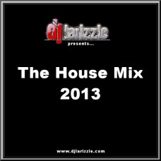DJ Larizzle – The House Mix 2013