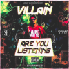 Villain – Are You Listening