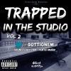Gotti On Em – Trapped in the studio