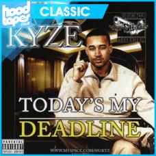 Classic >> Kyze – Todays My Deadline