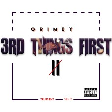 Grimey MicPol – 3rd Things First