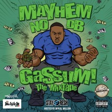 Mayhem NODB – GaSsuM The MixTapE (Hosted By Mykal Million)