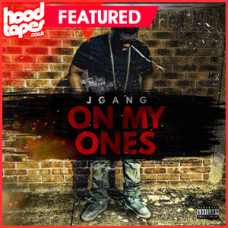 J Gang – On My Ones