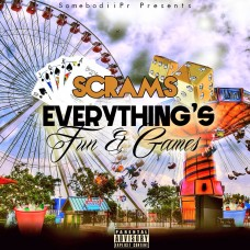 Scrams – Everything's Fun & Games