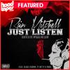 Rain Mitchell – Just Listen (Hosted By Mykal Million)
