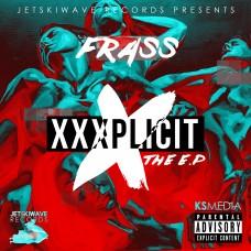 FRASS – XXXPLICIT (EP)