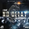 J Rage – No Delay (The Quick Tape)