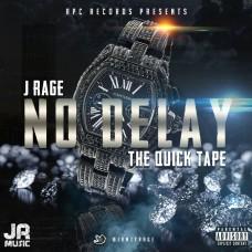 J Rage – No Delay (The Quick Tape)